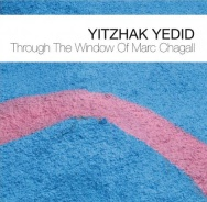 Yitzhak Yedid - Through The Window Of Marc Chagall (Cover)