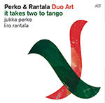 Jukka Perko/Iiro Rantala – It Takes Two To Tango (Cover)