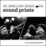 Joe Lovano & Dave Douglas Sound Prints – Live At The Monterey Jazz Festival (Cover)