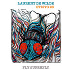 Laurent De Wilde & Otisto 23 – Fly Superfly (Cover)