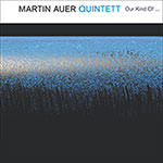 Martin Auer Quintett – Our Kind Of …  (Cover)