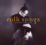 Dieter Ilg, 'Folk Songs'