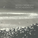 Hidden Orchestra – Reorchestrations (Cover)