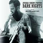 Avishai Cohen's Triveni – Dark Nights (Cover)