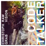 Christoph Grab Raw Vision – Code Talker (Cover)