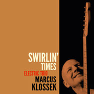 Marcus Klossek Electric Trio – Swirlin' Times (Cover)