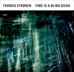 Thomas Strønen – Time Is A Blind Guide (Cover)