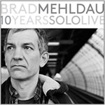 Brad Mehldau – 10 Years Solo Live (Cover)
