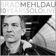 Brad Mehldau – 10 Years Solo Live (Cover)