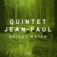 Quintet Jean-Paul – Bright Water (Cover)