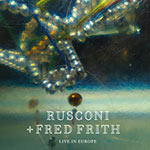 Rusconi & Fred Frith – Live In Europe (Cover)