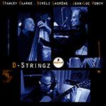 Clarke / Lagrène / Ponty – D-Stringz (Cover)