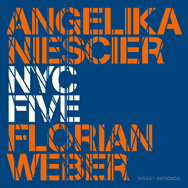 Angelika Niescier & Florian Weber – NYC Five (Cover)