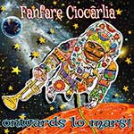 Fanfare Ciocârlia – Onwards To Mars! (Cover)