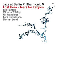 Jazz at Berlin Philharmonic V – Lost Hero - Tears For Esbjörn (Cover)