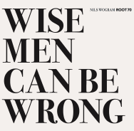 Nils Wogram Root 70 – Wise Men Can Be Wrong (Cover)