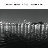 Michel Benita Ethics – River Silver (Cover)