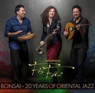 Ensemble FisFüz – Bonsai – 20 Years Of Oriental Jazz (Cover)