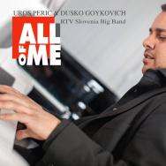 Uros Peric & Dusko Goykovich – All Of Me (Cover)