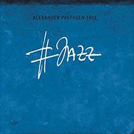 Alexander Paeffgen Trio – #Jazz (Cover)