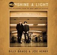 Billy Bragg & Joe Henry, Shine A Light