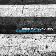 Brad Mehldau Trio – Blues And Ballads (Cover)