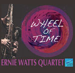 Ernie Watts Quartet – Wheel Of Time (Cover)