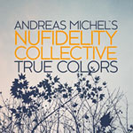 Andreas Michel's Nufidelity Collective – True Colors (Cover)