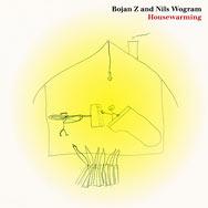 Bojan Z & Nils Wogram – Housewarming (Cover)