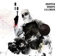 Gropper/Graupe/Lillinger, 'Riot'