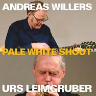 Urs Leimgruber / Andreas Willers – Pale White Shout (Cover)