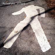 The Bad Plus – It's Hard (Cover)