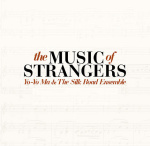 Filmdoku über Yo Yo Mas Silk-Road-Projekt: The Music Of Strangers