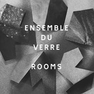 Ensemble Du Verre – Rooms (Cover)