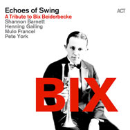 Echoes Of Swing – BIX – A Tribute To Bix Beiderbecke