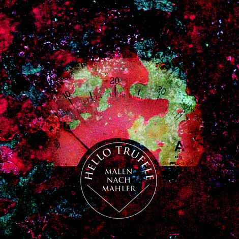 Hello Truffle – Malen nach Mahler (Cover)