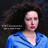 Kiki Manders – Love Is Yours Is Mine