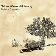 Patrick Cornelius – While We're Still Young (Cover)