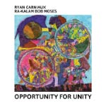 Ryan Carniaux Ra-Kalam Bob Moses – Opportunity For Unity (Cover)