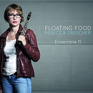 Rebecca Trescher Ensemble 11 – Floating Food (Cover)