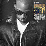 Trombone Shorty – Parking Lot Symphony (Cover)