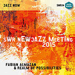 Fabian Almazan Realm Of Possibilities – SWR NEWJazz Meeting 2015 (Cover)