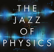 Neues Buch: The Jazz Of Physics