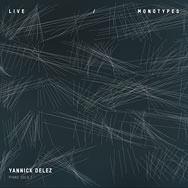 Yannick Delez – Live/Monotypes (Cover)