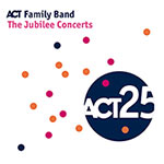 ACT Family Band – The Jubilee Concerts (Cover)