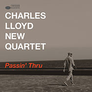 Charles Lloyd New Quartet – Passin' Thru (Cover)