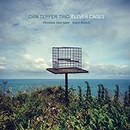 Dan Tepfer Trio – Eleven Cages (Cover)