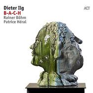 Dieter Ilg – B-A-C-H (Cover)