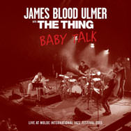 """James """"Blood"""" Ulmer & The Thing – Baby Talk (Cover)"""