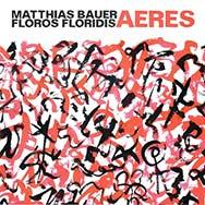 Matthias Bauer / Floros Floridis – Aeres (Cover)